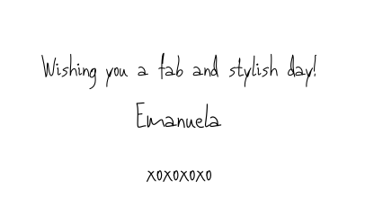 Wishing You A Fab A Stylish Day Xoxoxo Emanuela 3